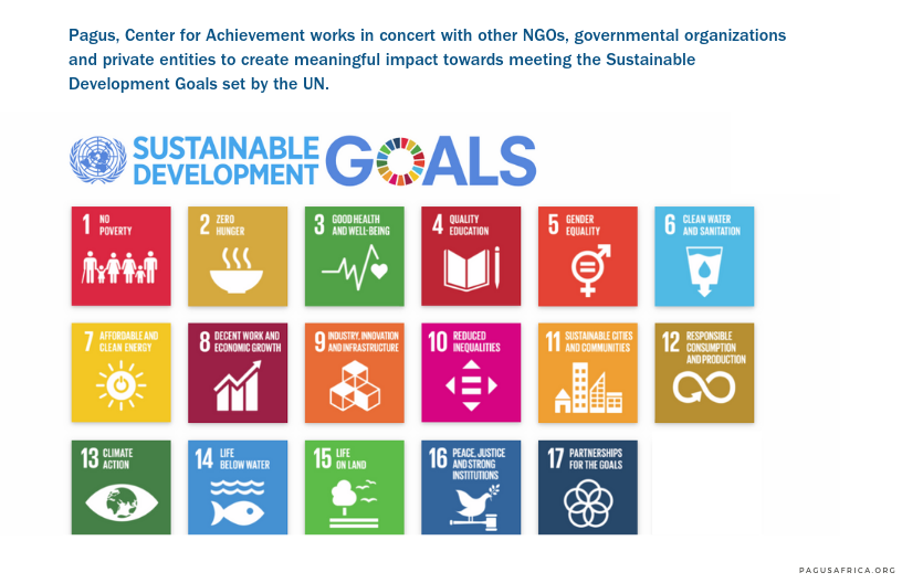Pagus, Center for Achievement works in concert with other NGOs, governmental organizations and private entities to create meaningful impact towards meeting the Sustainable Development Goals set by the UN.
